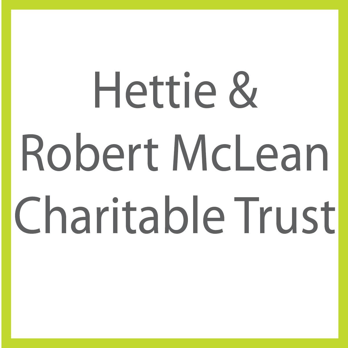 Hettie & Robert McLean Charitable Trust