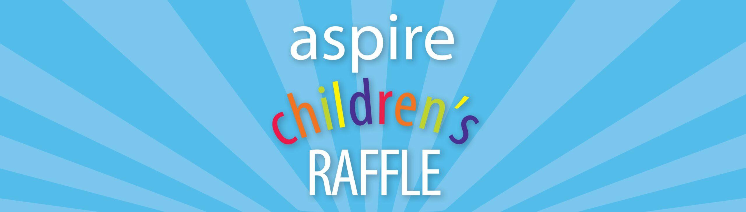 Aspire Children's Raffle